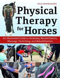 Physical Therapy for Horses by Helle Katrine Kleven