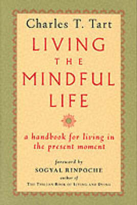 Living The Mindful Life by Charles T. Tart image