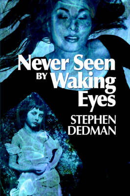Never Seen by Waking Eyes by Stephen Dedman image