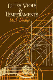 Lutes, Viols, Temperaments by Mark Lindley