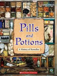 Pills and Potions: A History of Remedies by Mary Atkinson image