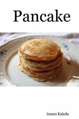 Pancake by James Kaleda