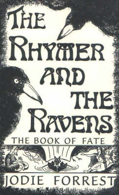 The Rhymer and the Ravens by Jodie Forrest