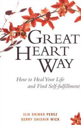 The Great Heart Way by Gerry Shishin Wick