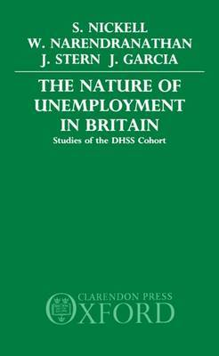 The Nature of Unemployment in Britain by Stephen Nickell