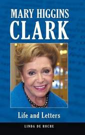 Mary Higgins Clark by Linda De Roche