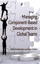 Managing Component-Based Development in Global Teams by Ilan Oshri