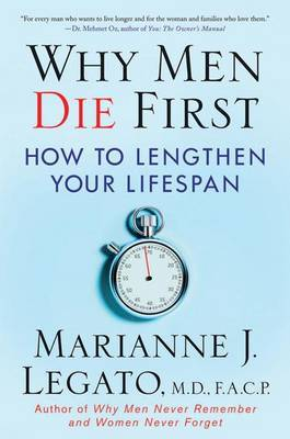 Why Men Die First by Marianne J. Legato