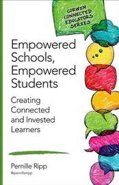 Empowered Schools, Empowered Students by Pernille S. Ripp