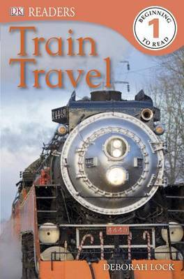 DK Readers L1: Train Travel by Deborah Lock