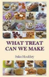 What Treat Can We Make by Julia Hockley