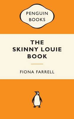 The Skinny Louie Book (Popular Penguins - NZ) by Fiona Farrell
