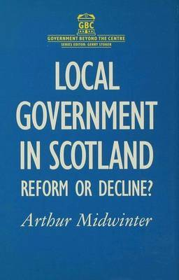 Local Government in Scotland by Arthur F. Midwinter