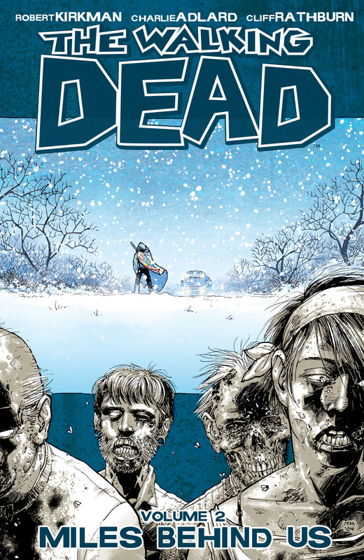 The Walking Dead Volume 2: Miles Behind Us by Robert Kirkman