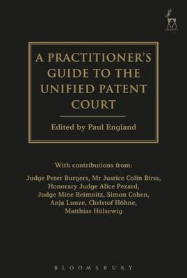 A Practitioner's Guide to the Unified Patent Court by Paul England