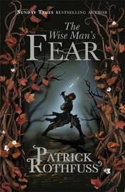 The Wise Man's Fear (Kingkiller Chronicle #2) (UK Ed.) by Patrick Rothfuss