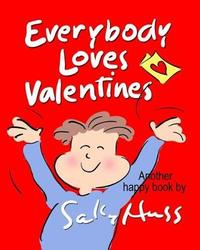 Everybody Loves Valentines by Sally Huss