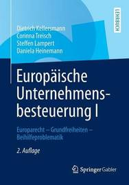 Europaische Unternehmensbesteuerung I by Dietrich Kellersmann
