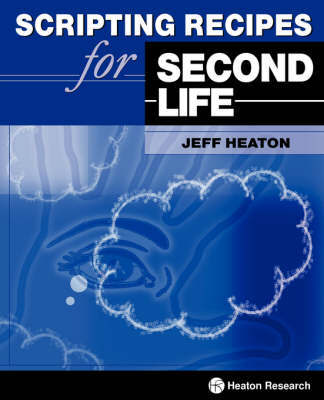 Scripting Recipes for Second Life by Jeff Heaton image