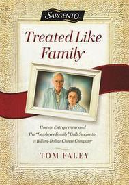 Treated Like Family by Tom Faley