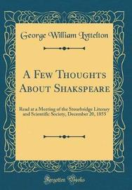 A Few Thoughts about Shakspeare by George William Lyttelton image