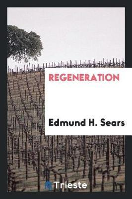 Regeneration by Edmund H Sears