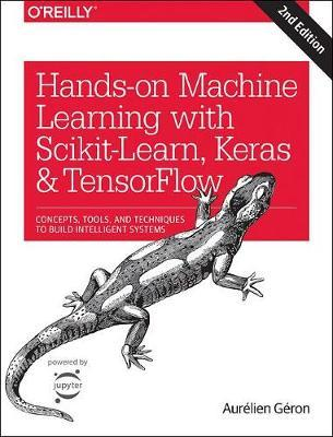 Hands-On Machine Learning with Scikit-Learn and TensorFlow 2e by Aurelien Geron