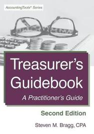 Treasurer's Guidebook by Steven M. Bragg