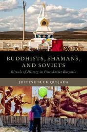 Buddhists, Shamans, and Soviets by Justine B Quijada