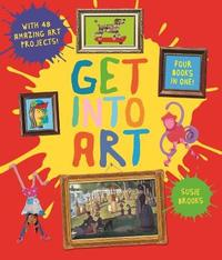 Get Into Art by Susie Brooks