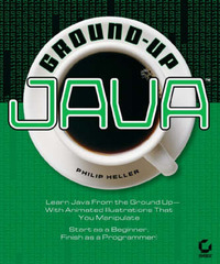 Ground-Up Java by Philip Heller image