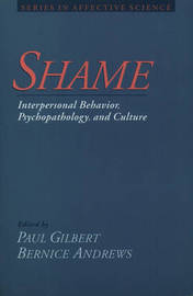 Shame: Interpersonal Behavior, Psychopathology, and Culture by Paul Gilbert