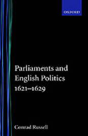Parliaments and English Politics1621-1629 by Conrad Russell image