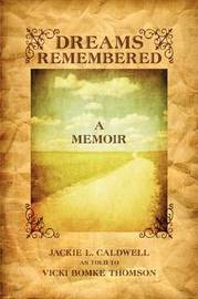 Dreams Remembered: A Memoir by Jackie L. Caldwell image
