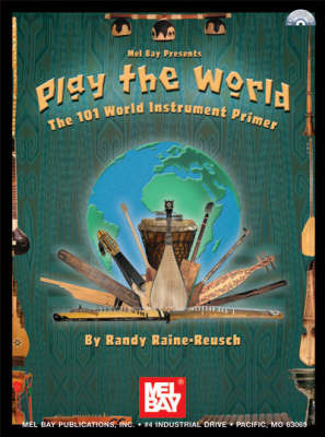 Play the World: The 101 World Instrument Primer by Randy Raine-Reusch image