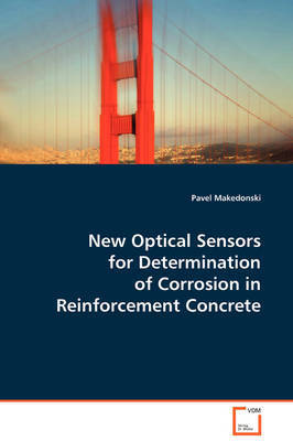 New Optical Sensors for Determination of Corrosion in Reinforcement Concrete by Pavel Makedonski