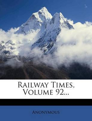 Railway Times, Volume 92... by * Anonymous