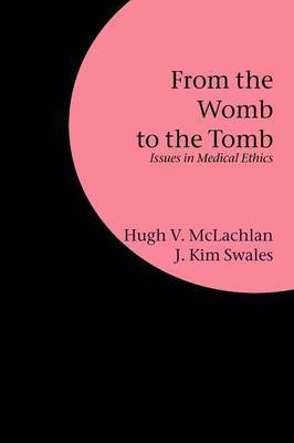 From the Womb to the Tomb by Hugh , V McLachlan