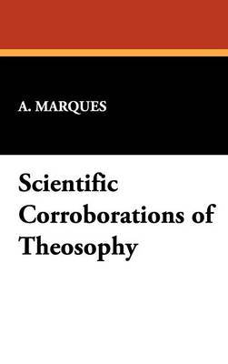 Scientific Corroborations of Theosophy by A Marques image