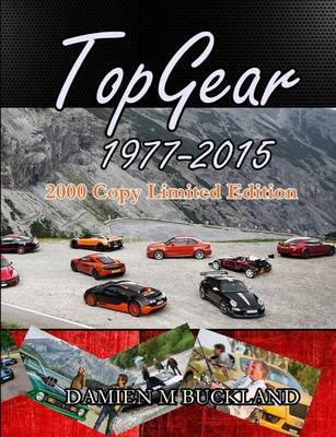 Top Gear; 1977 - 2015; 2000 Copy Limited Edition by Damien Buckland