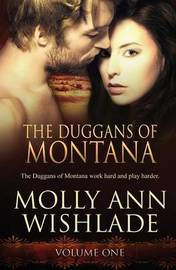 The Duggans of Montana by Molly Ann Wishlade