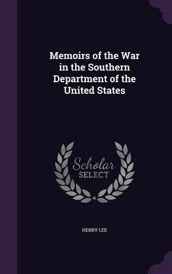 Memoirs of the War in the Southern Department of the United States by Henry Lee image