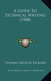 A Guide to Technical Writing (1908) by Thomas Arthur Rickard
