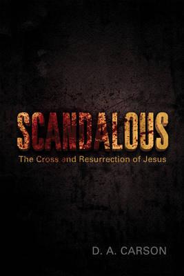 Scandalous by D.A. Carson
