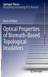 Optical Properties of Bismuth-Based Topological Insulators by Paola Di Pietro