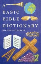 A Basic Bible Dictionary by Michael Counsell