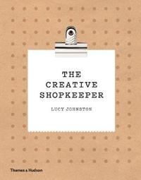 The Creative Shopkeeper by Lucy Johnston