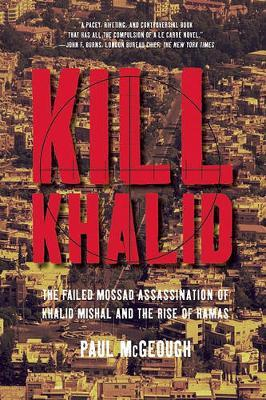 Kill Khalid by Paul McGeough image