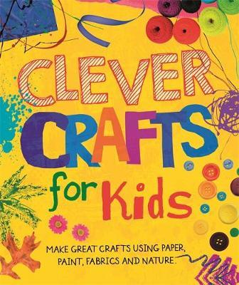 Clever Crafts For Kids by Annalees Lim image