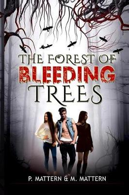 The Forest of Bleeding Trees by P Mattern